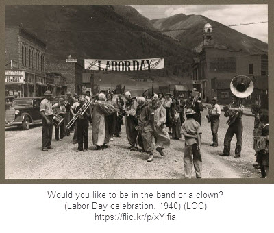 Would you like to be in the band or a clown? (Labor Day celebration, 1940) (LOC)