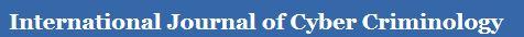 International Journal of Cyber Criminology