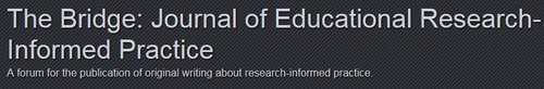 The Bridge Journal of Educational Research Informed Practice